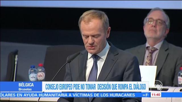Consejo Europeo pide a Puigdemont no romper el diálogo