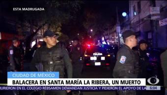 Balacera en Santa María La Ribera deja un muerto