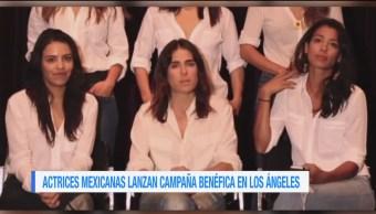 #LoEspectaculardeME: Actrices mexicanas lanzan campaña benéfica 'Los Ángeles en México'