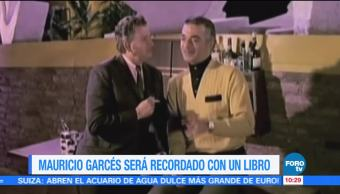 #LoEspectaculardeME: Mauricio Garcés será recordado con un libro