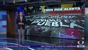 CNDH pide declarar alerta de género en Puebla