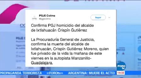 Confirman Muerte Alcalde Ixtlahuacán Procuraduría De Colima Crispín Gutiérrez Moreno