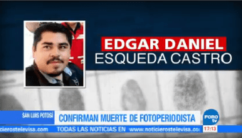Confirman Muerte Fotoperiodista SLP San Luis Potosí