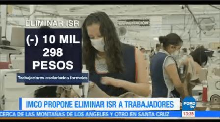 Imco Propone Eliminar Isr Bajos Salarios Trabajadores