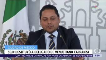 SCJN ordena destituir y consignar al delegado de Venustiano Carranza