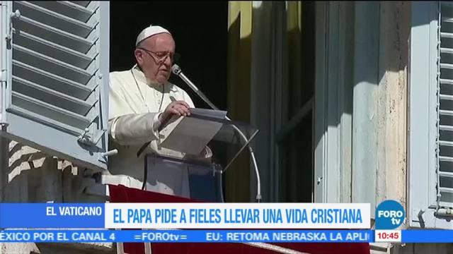 Papa Francisco pide a fieles llevar una vida cristiana