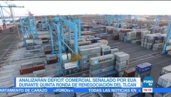 Analizan déficit comercial señalado por EU durante quinta ronda de renegociación del TLCAN