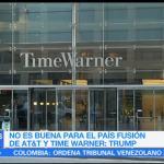 No es buena fusión de AT&T y Time Warner: Trump
