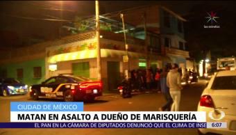 Matan en asalto a dueño de marisquería en la CDMX