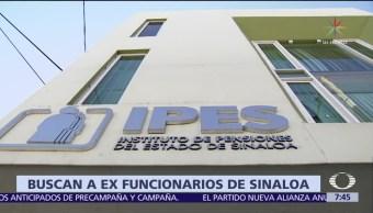 Giran orden de aprehensión contra exfuncionarios de Sinaloa