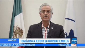 Buscan Rector Universidad Morelos Fiscalía Estatal