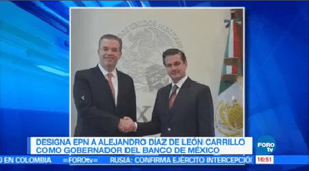 Designan Alejandro Díaz León Nuevo Gobernador Banxico Presidente Enrique Peña Nieto Agustín Carstens
