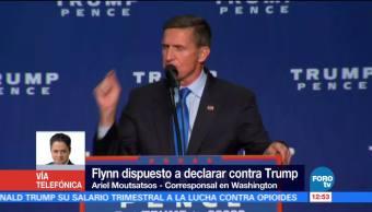 Flynn, dispuesto a declarar contra Trump