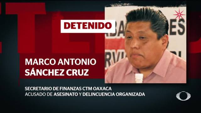 Detención de tesorero de la CTM en Oaxaca desata bloqueos