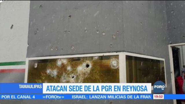 Atacan sede de la PGR en Reynosa Tamaulipas