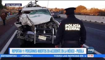 Suman 11 peregrinos muertos por accidente en la autopista México Puebla