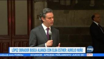 López Obrador busca alianza con Elba Esther: Aurelio Nuño
