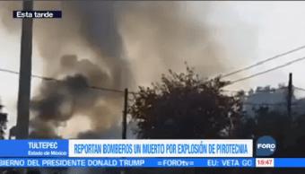 Reportan Un Muerto Explosión Pirotecnia Tultepec Edomex