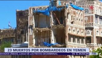 Mueren 23 personas por bombardeos en Yemen