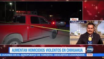 Aumentan los homicidios en Chihuahua