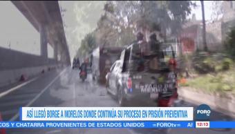 Así llegó Borge a Morelos donde continúa su proceso en prisión preventiva