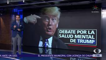 Se intensifica debate sobre la salud mental de Donald Trump