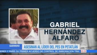 Asesinan al líder del PES Guerrero
