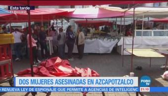 Asesinan dos mujeres en Azcapotzalco