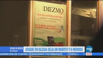 Ataque Iglesia Muerto 6 Heridos Estado De México