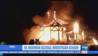 Chile Investiga Incendio Iglesia Consumida Incendio
