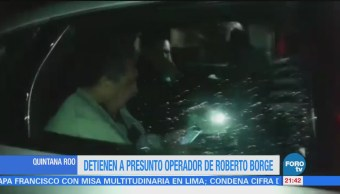 Detienen a presunto operador de Roberto Borge en Quintana Roo