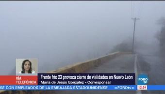 Frente frío 23 provoca cierre de vialidades en Nuevo León