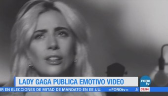 #LoEspectaculardeME: Lady Gaga publica emotivo video
