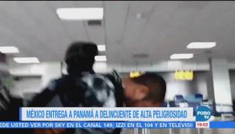 México Entrega Panamá Delincuente Alta Peligrosidad