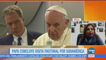 Papa Francisco concluye visita pastoral por Sudamérica