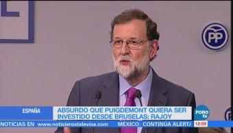 Rajoy: Absurdo que Puigdemont quiera ser investido desde Bruselas