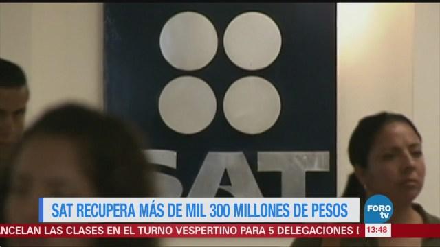 SAT recupera 1,300 millones de pesos