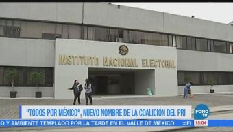 Todos México Nuevo Nombre Coalición PRI