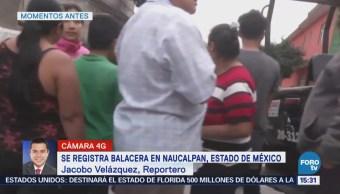 Registra Balacera Naucalpan Estados De México