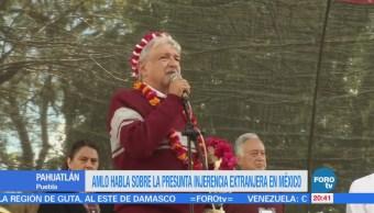 AMLO habla sobre la presunta injerencia extranjera en México