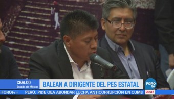 Balean a dirigente del PES en Chalco