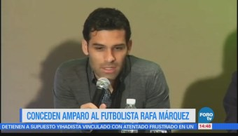 Conceden amparo al futbolista Rafael Márquez