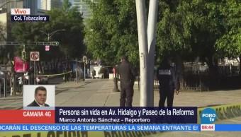 Encuentran cuerpo en avenida Hidalgo y Reforma, CDMX