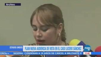 Fijan nueva audiencia de vista en caso de Lucero Sánchez, en EU