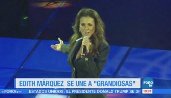 #LoEspectaculardeME: Edith Márquez se une a 'GranDiosas'