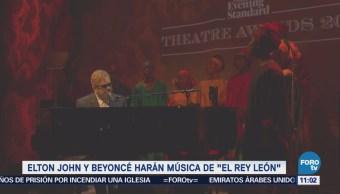 #LoEspectaculardeME: Elton John y Beyoncé harán banda sonora de 'El Rey León'