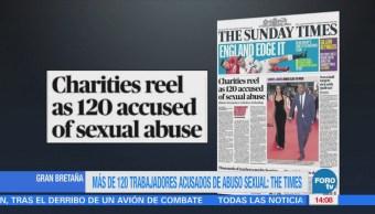 Más de 120 trabajadores acusados de abuso sexual: The Times