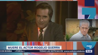 Murió el actor Rogelio Guerra a los 81 años de edad