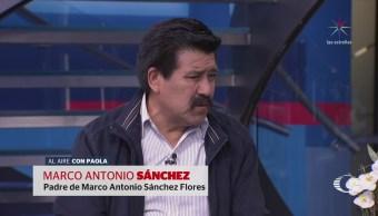 Padre de Marco Antonio Sánchez no reconoce a su hijo en videos