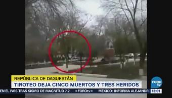 Tiroteo Deja Cinco Muertos Tres Heridos Daguestán